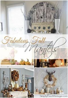 Fabulous Fall Mantels ... Ideas, Tips, and lots of Inspiration ...