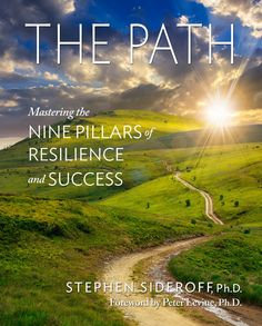 The Path : Mastering the Nine Pillars of Resilience and Success Positive Reinforcement, Brain Training, The Nines, Learning To Be, Positive Attitude, Stress Management, Problem Solving, Book Format, 21st Century