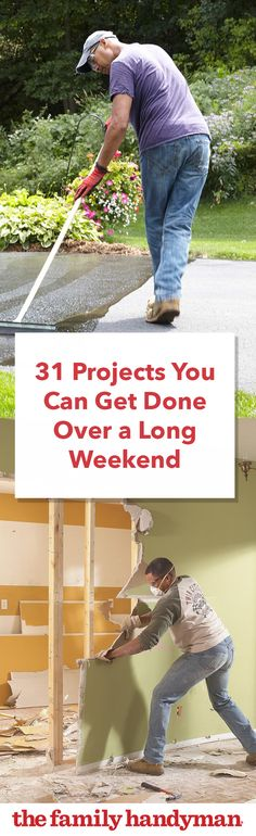 31 Projects You Can Get Done Over a Long Weekend