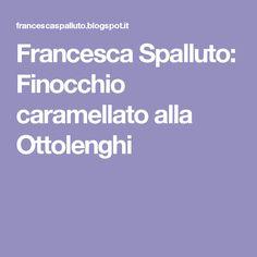 Francesca Spalluto: Finocchio caramellato alla Ottolenghi