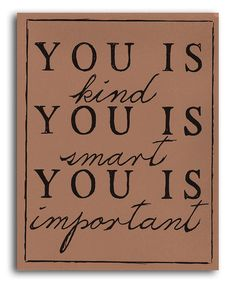 Tan 'You is Kind' Print