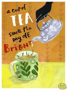 A cup of tea starts the day off bright.
