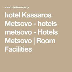 hotel Kassaros Metsovo - hotels metsovo - Hotels Metsovo   Room Facilities
