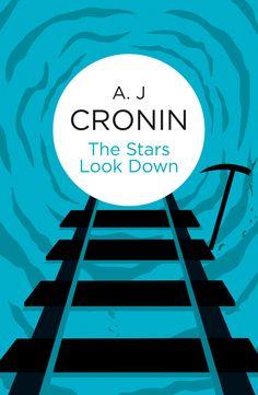 A J Cronin - The Stars Look Down