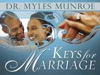 KEYS FOR MARRIAGE by Dr. Myles Munroe, Whitaker House. These pages of inspiring quotes will breath freshness into your married life.