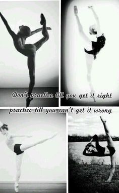 Don't practice til you get it rigth, practice untill you can't get it wrong...
