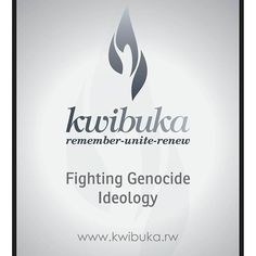 "rwandaguide - #Kwibuka22: 7th - 13rd April Commemoration week of the #Genocide against the Tutsi in #Rwanda ""Fighting Genocide Ideology"""