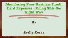Monitoring your business credit card expenses doing this the right way