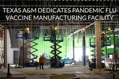 The Texas A&M CIADM dedicated its national Pandemic Influenza Vaccine Facility, which is on track for construction completion by the end of 2015 and is designed to rapidly respond to America's public health needs by producing 50 million doses of pandemic influenza vaccine within four months of receipt of a pandemic strain from the U.S. government.