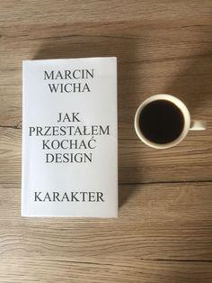 Wicha Jak Przestałem kochać design    #book #design #coffee #coffeetime