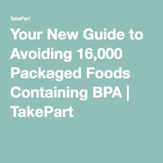 Your New Guide to Avoiding Packaged Foods Containing BPA Grocery Store, Health And Wellness, Clean Eating, News, Foods, Zero Waste, Lifestyle, Food Food, Eat Healthy