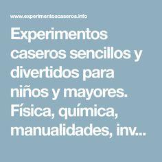 5072e71fb22 Experimentos caseros sencillos y divertidos para niños y mayores. Física