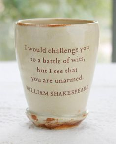Shakespeare  I would challenge you to a battle of by taosgargirl, $23.00