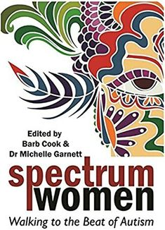 [EBook] Spectrum Women: Walking to the Beat of Autism Author Barb Cook , Michelle Garnett, et al. Got Books, Books To Read, Lisa Morgan, The Reader, Stephen Shore, Interview, What To Read, Book Photography, Free Reading