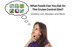 The Cruise Control Diet has a list of what foods you can eat on it. Inside this page, we review the diet, with complete foods and groceries lists, a quick recipe, and preferred spices that go with everything.