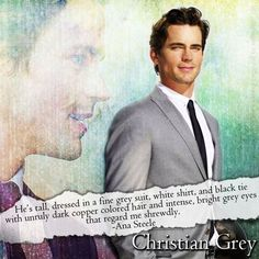 fifty shades of grey - christian grey @Shea Stark  i mean he's kinda perfect too....