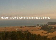 http://www.amazon.com/Haitian-Creole-Worship-Praise-ebook/dp/B005IDV5JY/ref=pd_sim_kstore_6 Haitian Creole Worship and Praise Songs - Chan Adorasyon ak Louwanj Kreyol - Canciones de Adoración e Alabanza en Creole - Chants d'adoration et de Louange Créoles (French Edition) by Marcel D. Dubois, http://www.amazon.com/dp/B005IDV5JY/ref=cm_sw_r_pi_dp_G0zfsb1YGQ4V1