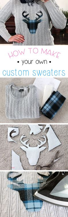Cutest idea ever! Make custom sweaters by adding your own fun silhouette, using any pattern or shape you like. No sewing required. http://www.ehow.com/how_7683279_make-own-custom-sweaters.html?utm_source=pinterest.com&utm_medium=referral&utm_content=inline&utm_campaign=fanpage
