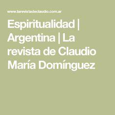 Espiritualidad | Argentina | La revista de Claudio María Domínguez