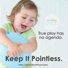 Moving Smart: PARENTS MAKE THE BEST PLAYMATES