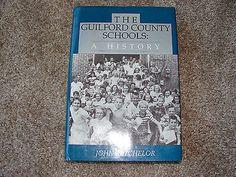 Guilford County Schools History by John Batchelor HB DJ B&W Photos N Carolina