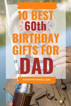 100 60th Birthday Ideas For Dad In 2020 60th Birthday Ideas For Dad 60th Birthday Gifts 60th Birthday