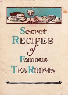 "Tea With Friends Tea With Friends booklets pertaining to opening a tea room. This one, ""Secret Recipes of Famous Tea Rooms,"" was offered by the Lewis Tea Room Institute as a marketing brochure for their program."