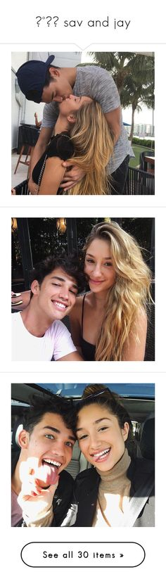 """✧°˖◝ sav and jay"" by littleofyourlove ❤ liked on Polyvore featuring couples and savannah montano"