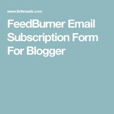 FeedBurner Email Subscription Form For Blogger