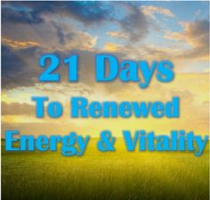 A recent blog post on how to renew your energy and vitality in 21 Days!    #health #wellness #types #benefits