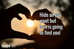 Hide all you want but love is going to find you!