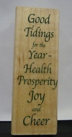 """Large 3 3/4  x  1 3/8"""" ~Christmas Saying Good Tidings for the Year - Health Prosperity Joy & Cheer~Wood Mounted Rubber Stamp   #A10"""