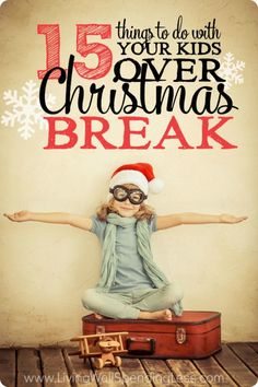 The holidays are here--are you ready to have your kids home for 2 whole weeks? Don't miss these 15 things to do with your kids over Christmas break.