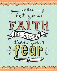 Printable Let Your Faith be Bigger Than Your by cardvarkdesigns