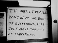 Make the best of everything - picture quotes