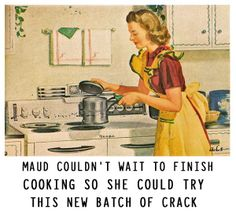 Maid and her new batch of crack