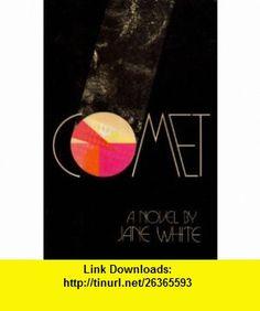 Comet (9780060146085) Jane White , ISBN-10: 0060146087  , ISBN-13: 978-0060146085 ,  , tutorials , pdf , ebook , torrent , downloads , rapidshare , filesonic , hotfile , megaupload , fileserve