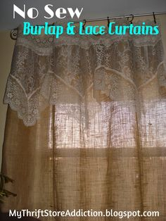 My Thrift Store Addiction : Refresh Your Home: No Sew Burlap And Lace Curtains!