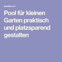 Pool für kleinen Garten praktisch und platzsparend gestalten