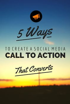 5 Ways to Create a Social Media Call to Action  that Converts http://blog.canva.com/5-ways-create-social-media-call-action-converts/