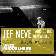 """Alles is in verandering… "" Jef Neve | Jazz Middelheim #Aanrader"