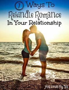 All couples need a reminder of where their love began.  Here are 7 ways to rekindle romance in your relationship!