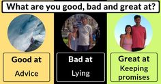 What are you good, bad and great at?