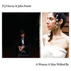 PJ Harvey & John Parish | A Woman A Man Walked By