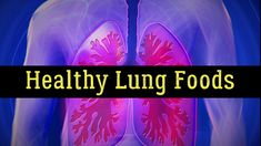 20 Natural Foods Good For Your Lungs