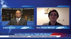 "The Glazov Gang-Ann Marie Waters on ""Islam Kills Women."""
