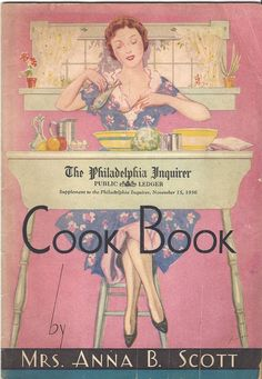 The Philadelphia Inquirer Cook Book, pinned by Maurie Daboux 웃╰☆╮ Retro Recipes, Old Recipes, Cookbook Recipes, Vintage Recipes, Recipies, Vintage Book Covers, Vintage Books, Vintage Advertisements, Vintage Ads
