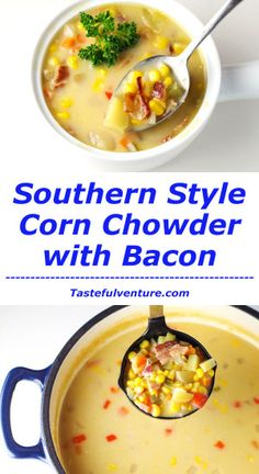 This Southern Style Corn Chowder with Bacon is a crowd favorite! It's so easy to make and so delicious!   Tastefulventure.com