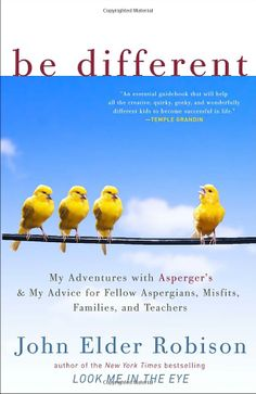 "A guy with Aspergers is totally different than a girl with Aspergers. ""Be Different"" by John Elder Robison"