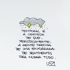 Temporal Portuguese Quotes, Lost Horizon, Crush Quotes, Good Vibes, Sentences, Psychology, Insight, Reflection, Wisdom